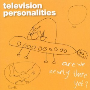 television-personalities-are-we-nearly-there-yet-cover