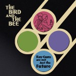The_Bird_and_the_Bee_-_Ray_Guns_Are_Not_Just_the_Future-Cover
