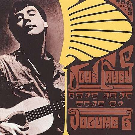 John Fahey - Volume 6: Days Have Gone By (1967)