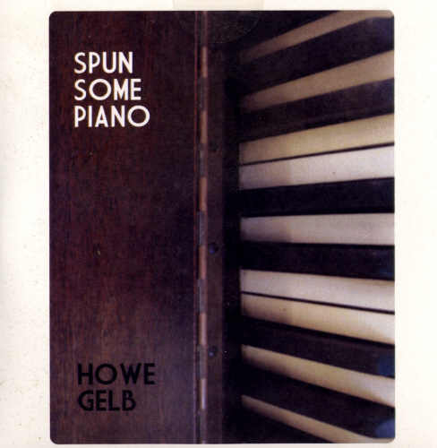 "Howe Gelb - ""Spun Some Piano"""